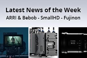 news of the week i45-e126- arri  bebob- smallhd - fujinon
