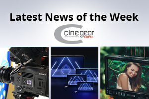news of the week i51-e132- Cine Gear Special