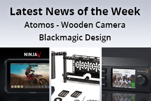news of the week i52-e133- Atomos-Wooden Camera-Blackmagic Design