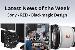 news of the week i53-e134- Sony - RED-Blackmagic Design