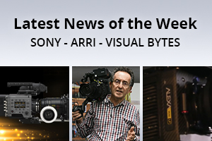news of the week i55-e136- SONY - ARRI - VISUAL BYTES