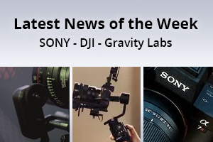 news of the week i57-e138- Sony - DJI - Gravity Labs