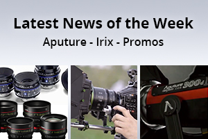 news of the week i58-e139- Aputure - Irix - Zeiss and Canon Promos
