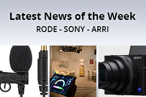 news of the week i59-e140- Sony - Arri - Rode