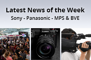 news of the week i63-e144- Sony - Panasonic - Media Production Show - BVE