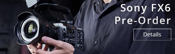 Sony FX6 pre-order